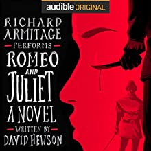 Romeo and Juliet: A Novel Audiobook by David Hewson Narrated by Richard Armitage