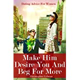 51av86bAR9L. SL160 OU01 SS160  Dating Advice For Women   Make Him Desire You And Beg For More (Kindle Edition)