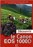 echange, troc Mathieu Ferrier, Chung-Leng Tran - Découvrir le Canon EOS 1000D