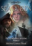 Sea Queen: The Windwalker Archive: Book 2 (Legends of Agora)