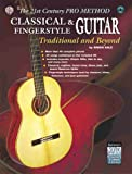 img - for Classical & Fingerstyle Guitar: Traditional and Beyond (The 21st Century Pro Method) book / textbook / text book