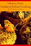 Valentina Harris Southern Italian Cooking: 150 Healthy Regional Recipes