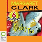 Cocky Too: Aussie Angels, Book 6 | Margaret Clark