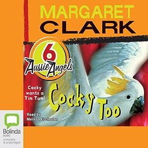 Cocky Too: Aussie Angels, Book 6   [Margaret Clark]