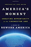 Americas Moment: Creating Opportunity in the Connected Age