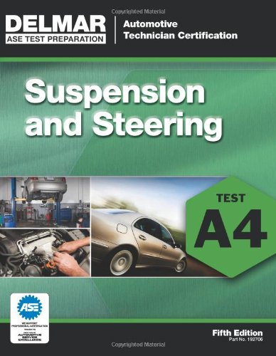 ASE Test Preparation - A4 Suspension and Steering (Automobile Certification Series) - Cengage Learning - 1111127069 - ISBN:1111127069