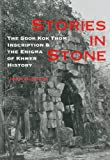 Stories in Stone: The Sdok Kok Thom Inscription and the Enigma of Khmer History