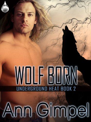 Wolf Born (Underground Heat, Book 2)