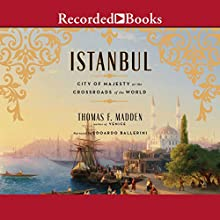 Istanbul: City of Majesty at the Crossroads of the World Audiobook by Thomas F. Madden Narrated by Edoardo Ballerini