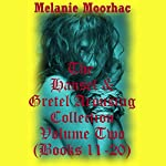 The Hansel and Gretel Arousing Collection, Volume Two   Melanie Moorhac