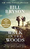 img - for A Walk in the Woods (Movie Tie-in): Rediscovering America on the Appalachian Trail book / textbook / text book
