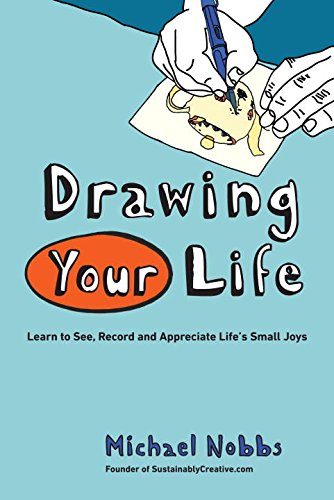 Book Review: Drawing Your Life: Learn to See, Record, and Appreciate Life's Small Joys