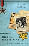 img - for Hidden Inheritance: Family Secrets, Memory, and Faith by Heidi B. Neumark (2015-10-06) book / textbook / text book