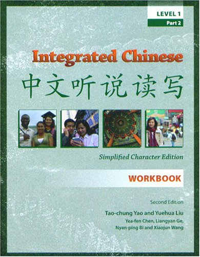 Integrated Chinese, Level 1 Part 2 Workbook, 2nd Edition...