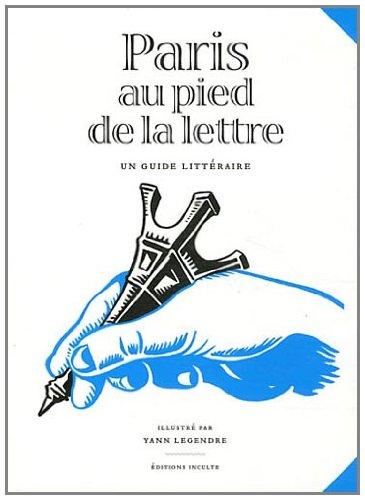 Paris au pied de la lettre (French Edition)