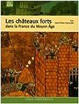 Ch�teaux Forts dans la France du Moye...