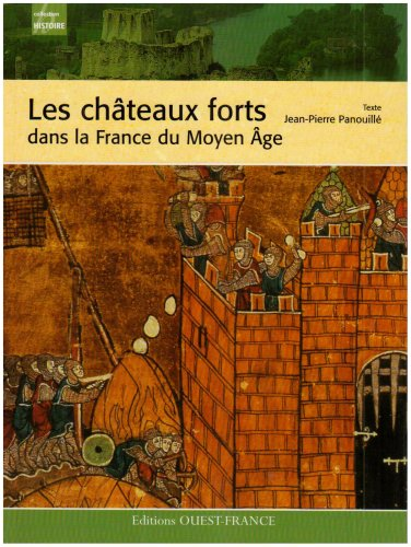 Couverture du livre Les châteaux forts dans la France du Moyen Age  - Jean-Pierre Panouillé