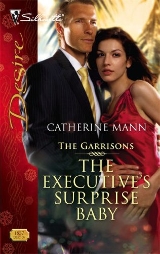The Executive's Surprise Baby (Silhouette Desire), CATHERINE MANN