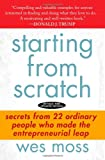 img - for Starting From Scratch: Secrets from 22 Ordinary People Who Made the Entrepreneurial Leap book / textbook / text book