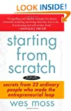 Starting From Scratch: Secrets from 22 Ordinary People Who Made the Entrepreneurial Leap