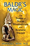 img - for Baldr's Magic: The Power of Norse Shamanism and Ecstatic Trance book / textbook / text book