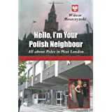 Hello, I'm Your Polish Neighbour: All about Poles in West Londonby Wiktor Moszczynski