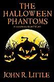 The Halloween Phantoms: A Halloween Short Story