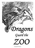 Dragons Guard the Zoo