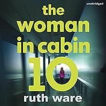 The Woman in Cabin 10 | Livre audio Auteur(s) : Ruth Ware Narrateur(s) : Imogen Church