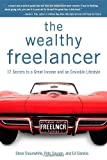 img - for The Wealthy Freelancer by Slaunwhite, Steve, Savage, Pete, Gandia, Ed (2010) Paperback book / textbook / text book