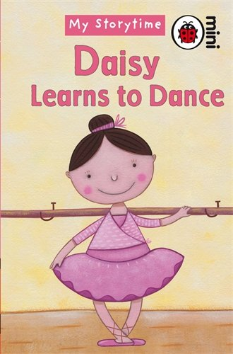 My Storytime Daisy Learns To Dance (Ladybird Minis)
