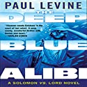 The Deep Blue Alibi: A Solomon vs. Lord Novel (       UNABRIDGED) by Paul Levine Narrated by William Dufris