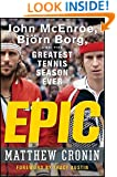 Epic: John McEnroe, Bjrn Borg, and the Greatest Tennis Season Ever