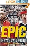 Epic: John McEnroe, Bjrn Borg, and th...