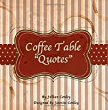 Coffee Table Quotes