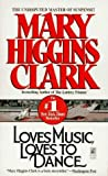 Loves Music, Loves to Dance (0099928205) by Clark, Mary Higgins