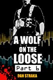 A Wolf On The Loose (Part 6) (A Wolf On The Loose (Season 1))