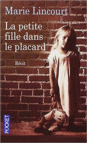 La petite fille dans le placard - Marie Lincourt