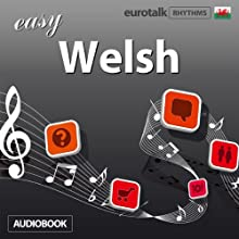 Rhythms Easy Welsh  by EuroTalk Ltd Narrated by Jamie Stuart