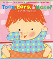 Toes, Ears, & Nose! A Lift-the-Flap Book By Marion Dane Bauer, Karen Katz