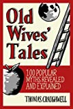 Old Wives Tales: Fact or Folklore?