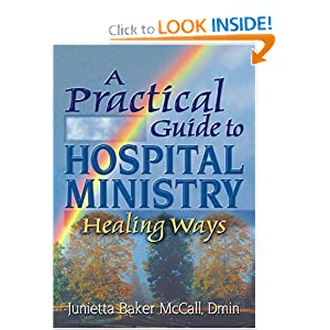 A Practical Guide to Hospital Ministry: Healing Ways (Haworth Religion and Mental Health) Harold G Koenig and Junietta B Mccall