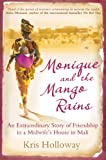 Monique and the Mango Rains: An Extraordinary Story of Friendship in a Midwife's House in Mali