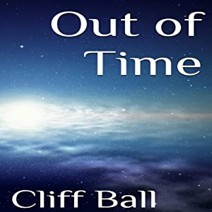Out of Time: A Time Travel Novella | [Cliff Ball]