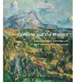 img - for [(Cezanne and The Modern: Masterpieces of European Painting from the Pearlman Collection )] [Author: Rachael Ziady Delue] [Jun-2014] book / textbook / text book