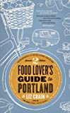 Food Lovers Guide to Portland