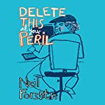 Delete This at Your Peril | Neil Forsyth