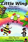 img - for Little Wing - Who am I? Where am I? What am I? book / textbook / text book
