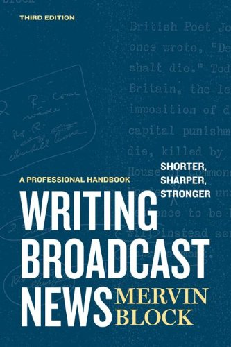 Writing Broadcast News Shorter, Sharper, Stronger: A...
