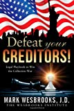 img - for Defeat Your Creditors!: Legal Playbook to Winning the Collection War book / textbook / text book